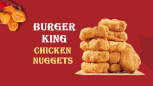 Buger King Spicy Chicken Nuggets