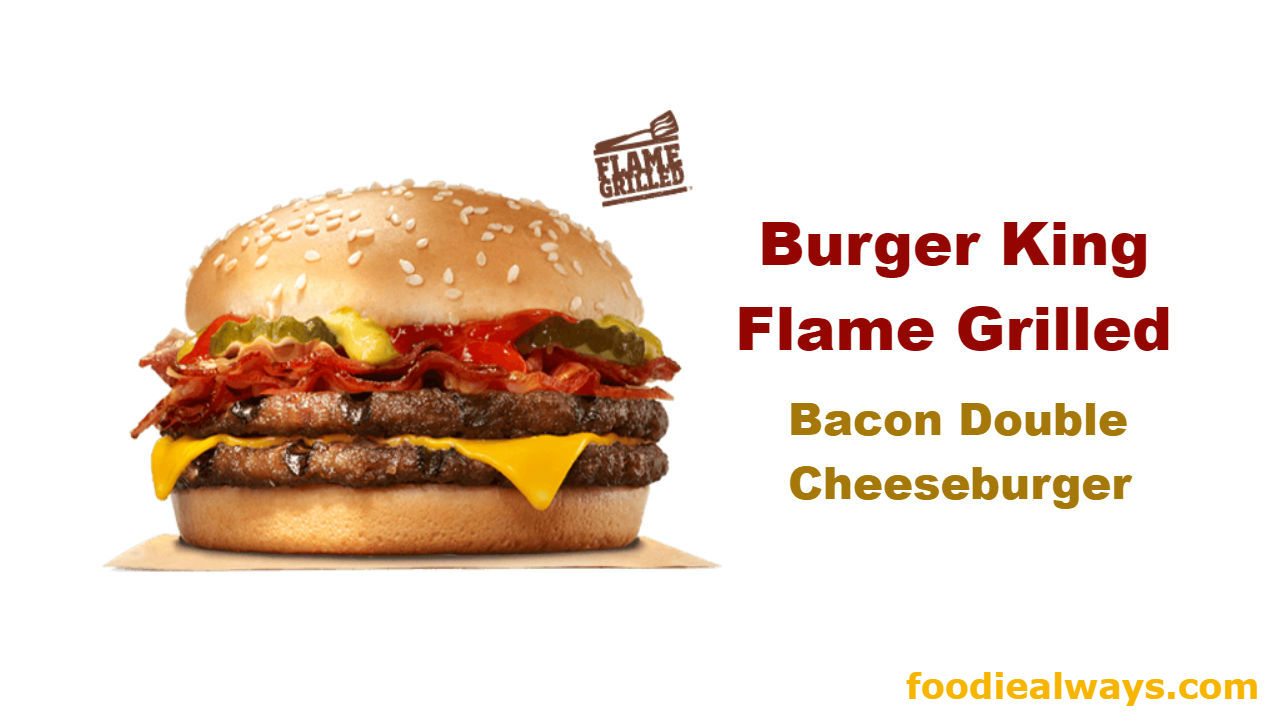 Burger King Flame Grilled Bacon Double Cheeseburger