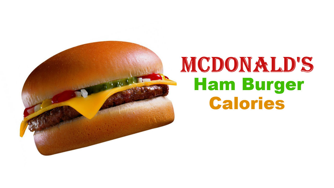 McDonald's Ham Burger Calories