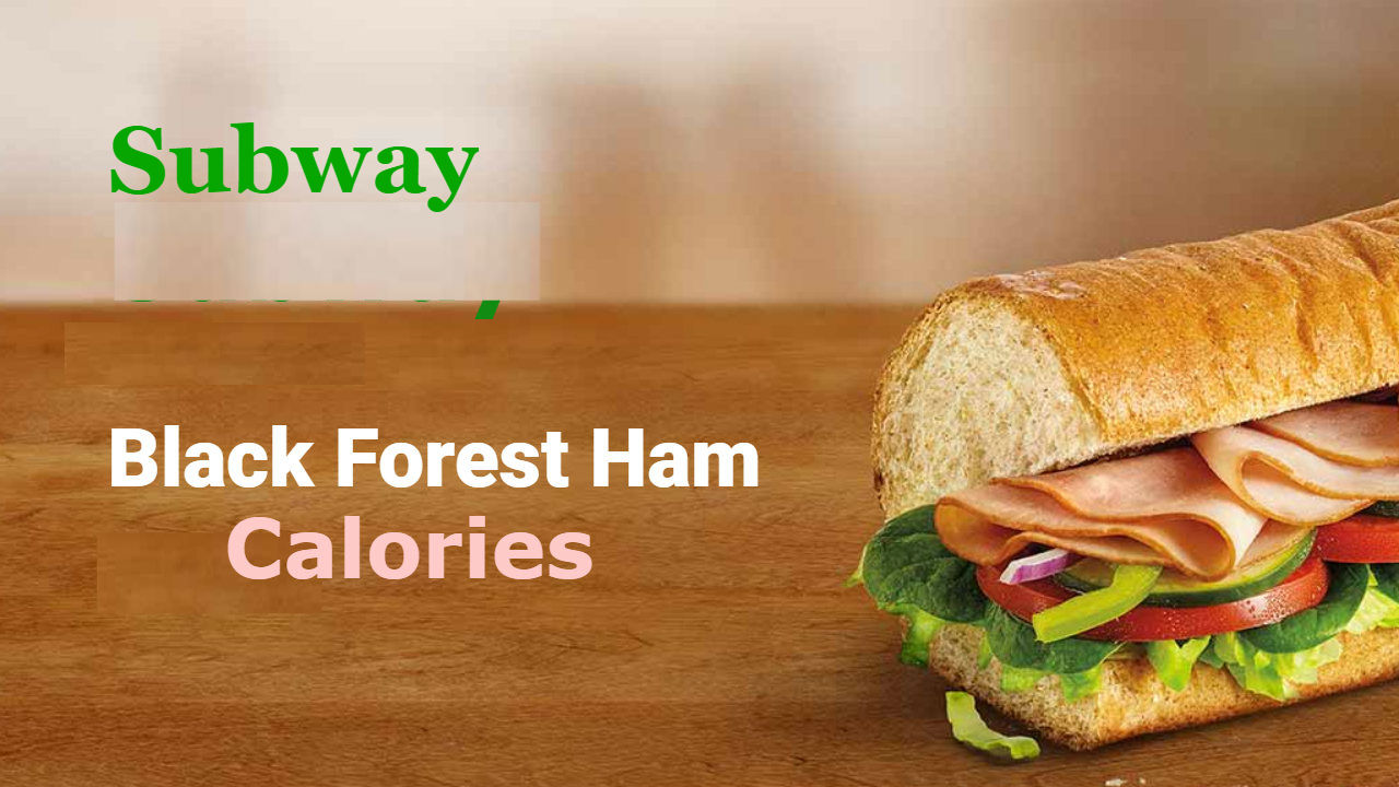 Black Forest Ham Calories on Subway