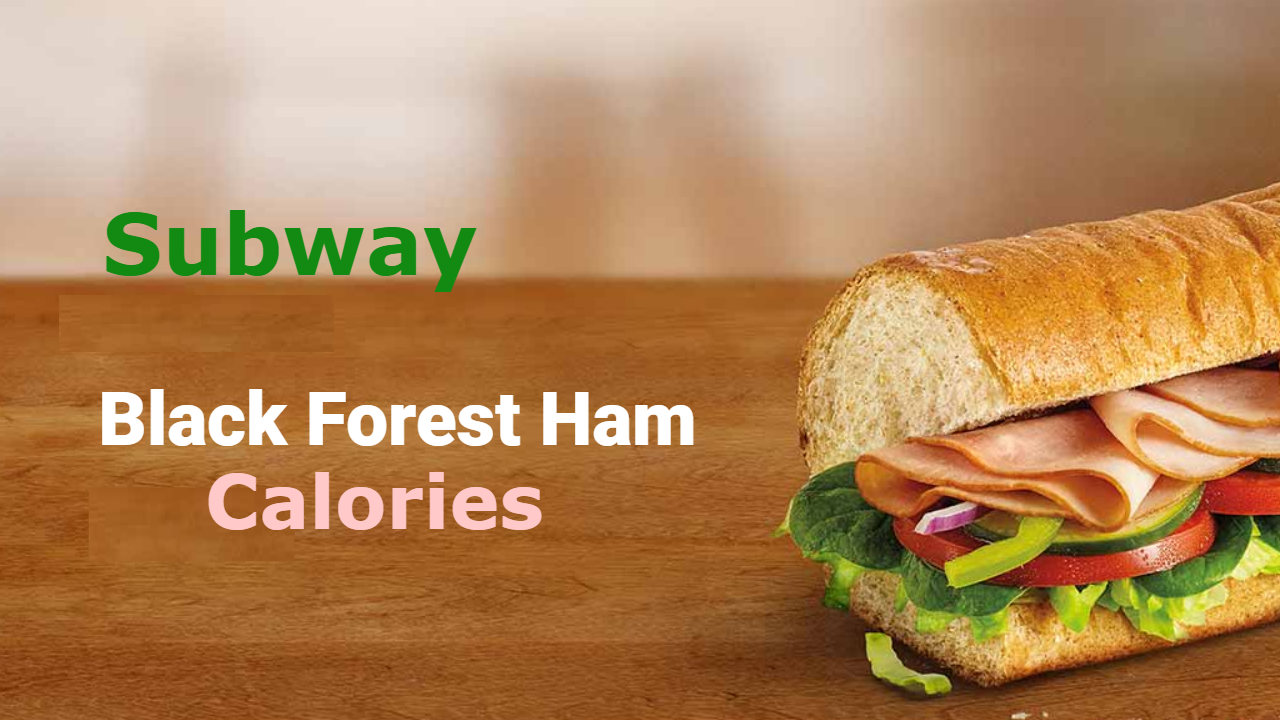 Subway Black Forest Ham Calories