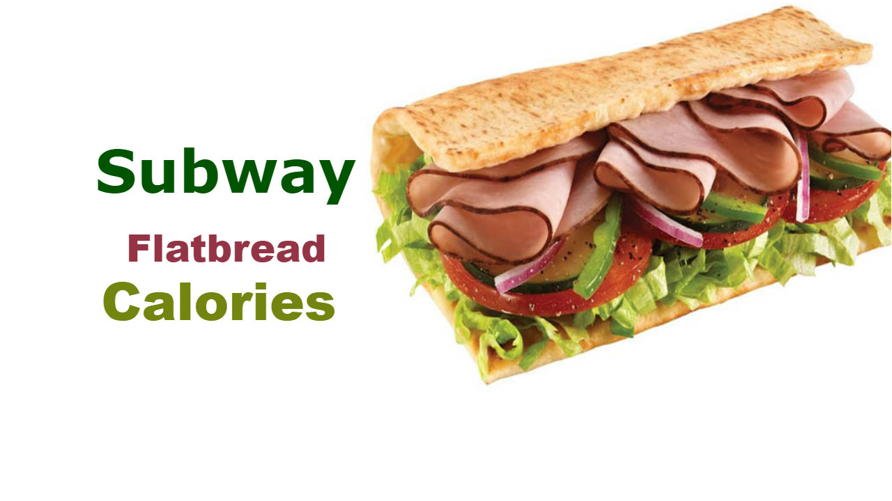 Subway Flatbread Calories