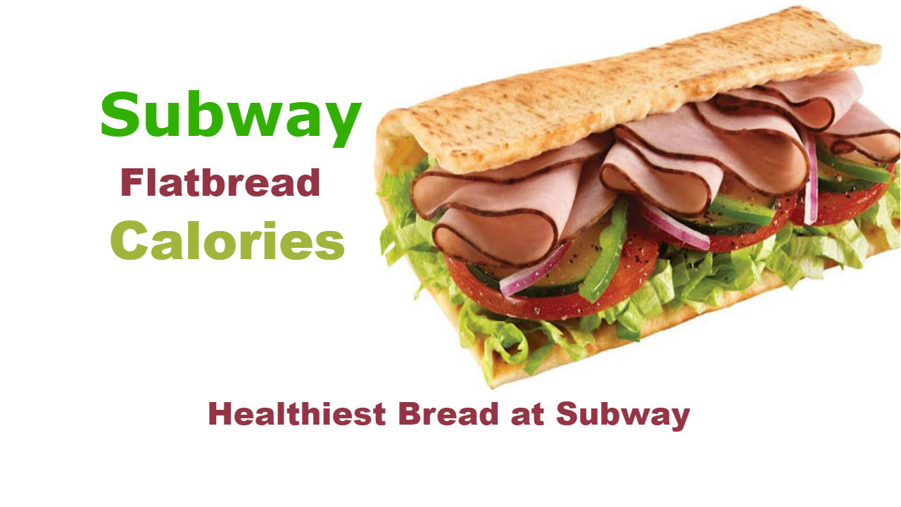 Subway Flatbread Calories