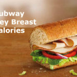 Subway Turkey Breast Calories | Nutrition Facts | Ingredients