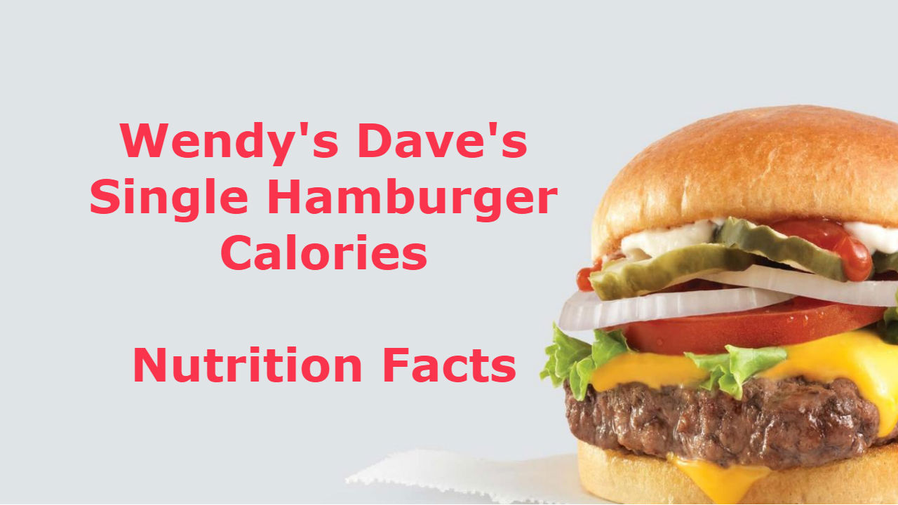 Wendys Daves Single Hamburger Calories
