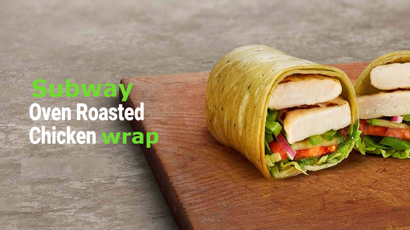 How many Calories in Subway Oven Roasted Chicken Wrap