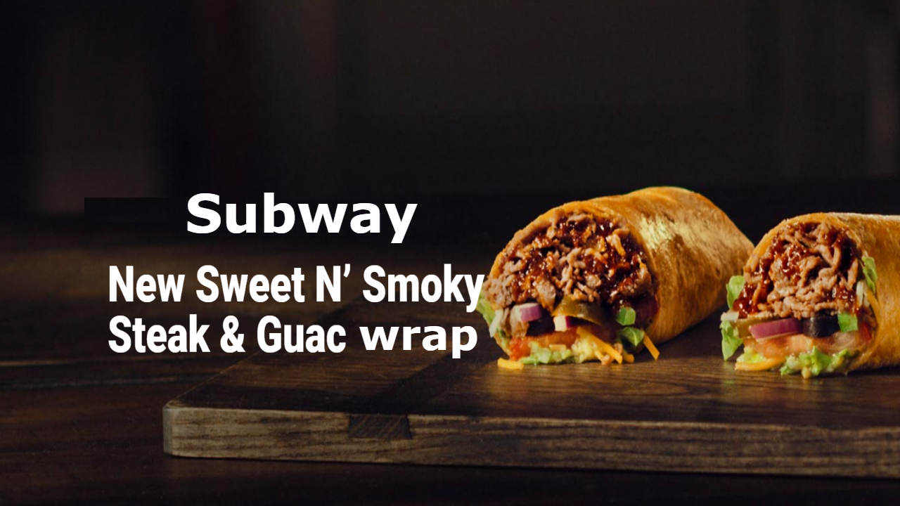 New Sweet N' Smoky Steak & Guac Wrap Calories