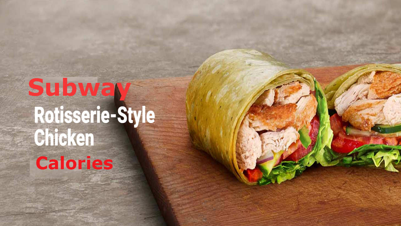 Subway Rotisserie Style Chicken Wrap Calories