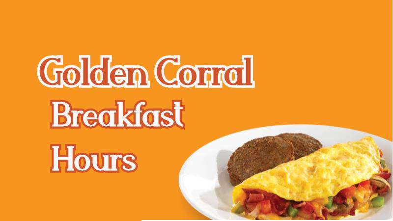 Golden Corral Breakfast Hours